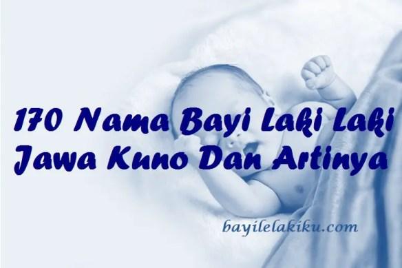 Nama Bayi Laki Laki Jawa Kuno Dan Artinya