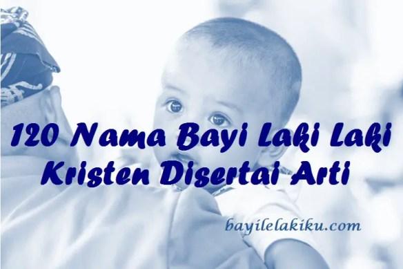Nama Bayi Laki Laki Kristen Disertai Arti