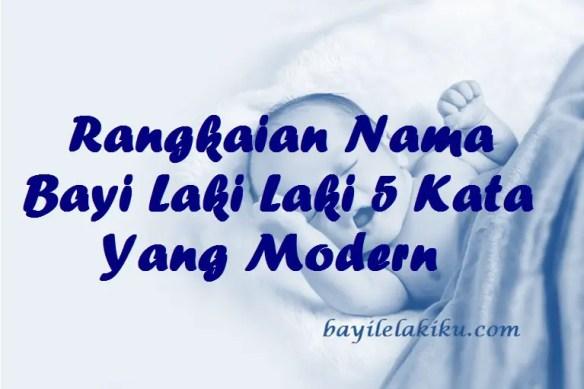 Rangkaian Nama Bayi Laki Laki 5 Kata