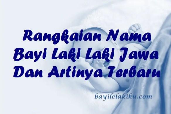Rangkaian Nama Bayi Laki Laki Jawa