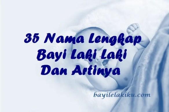 Nama Lengkap Bayi Laki Laki