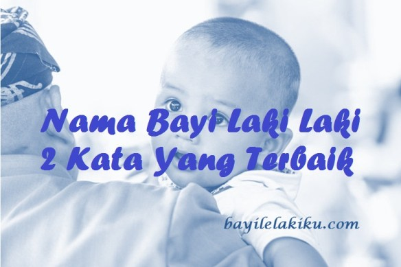 Nama Bayi Laki Laki 2 Kata