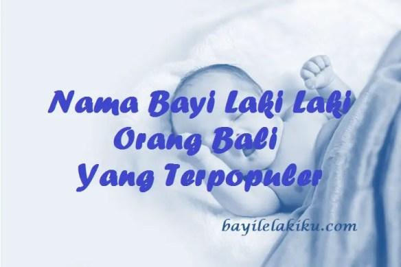 Nama Bayi Laki Laki Orang Bali