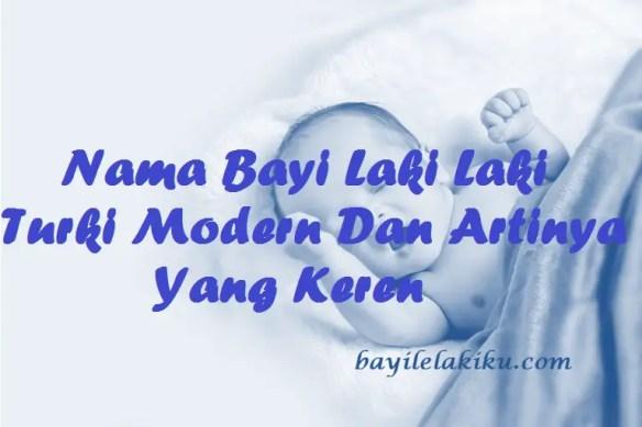 Nama Bayi Laki Laki Turki Modern Dan Artinya