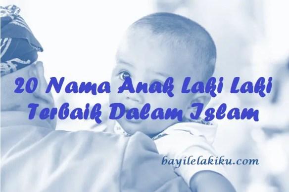 Nama Anak Laki Laki Terbaik Dalam Islam