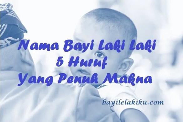 Nama Bayi Laki Laki 5 Huruf