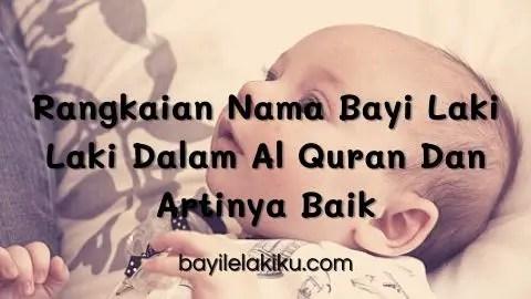 Rangkaian Nama Bayi Laki Laki Dalam Al Quran