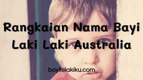 Rangkaian Nama Bayi Laki Laki Australia