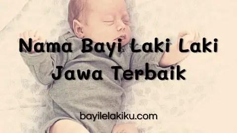 Nama Bayi Laki Laki Jawa Terbaik