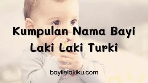 Kumpulan Nama Bayi Laki Laki Turki
