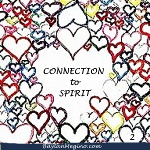 Gratitude Day 2 Connection to Spirit by Baylan Megino