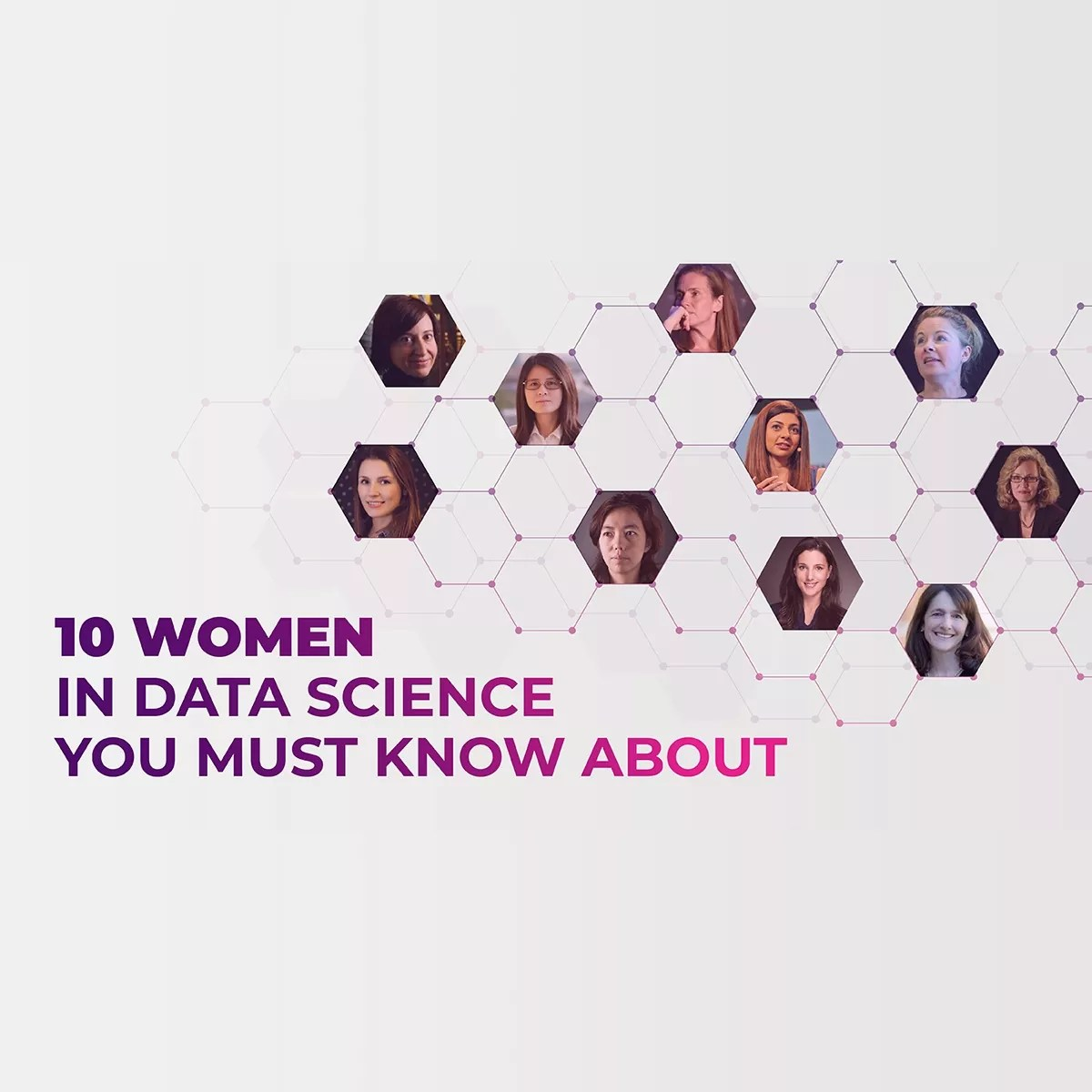 10 Women in Data Science You Must Know About