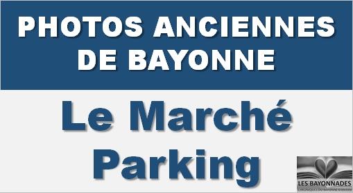 Marché Parking Bayonne 1963 1994