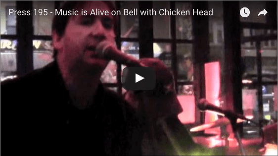 Press 195 – Music is Alive on Bell with Chicken Head