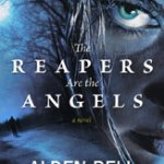 Zombie Killing Fields: The Reapers Are the Angels by Alden Bell (Audio)