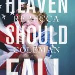Blog Tour: Heaven Should Fall by Rebecca Coleman