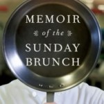 Growing Up at the Steam Table: Memoir of the Sunday Brunch by Julia Pandl