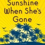 New Parents in a Rut: The Sunshine When She's Gone by Thea Goodman