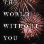 One Year After a Death: The World Without You by Joshua Henkin