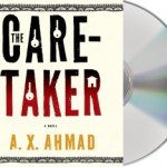 Trouble on the Vineyard: The Caretaker by A.X. Ahmad (Audio) @MacmillanAudio