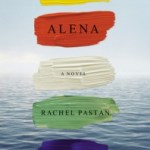 """Last night I dreamed of Nauquasset again"": Alena by Rachel Pastan @riverheadbooks @rachelpastan"