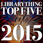 Library Thing Top Five of 2015 badge