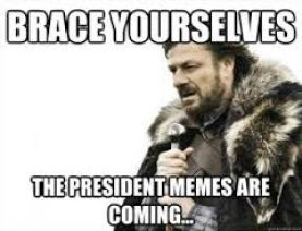 "Game of Thrones character ""Brace Yourself, the President memes are coming."