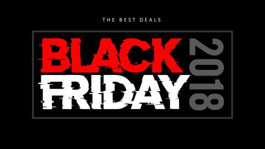 BLACK FRIDAY 2018 – The Best Deals