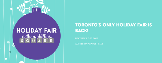 Dec 7-23, 2019 - Holiday Fair, Nathan Phillips Square