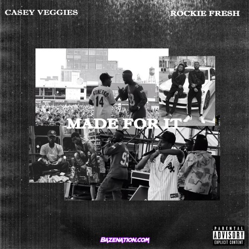 Casey Veggies & Rockie Fresh - Made For It Mp3 Download