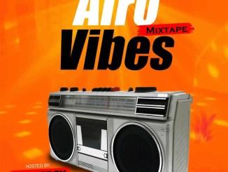 DOWNLOAD MIXTAPE: DJ Energy – Afro Vibes Mix