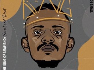 DOWNLOAD ALBUM: Kabza De Small – I Am The King Of Amapiano: Sweet & Dust [Zip File]