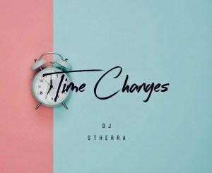 Dj Stherra – Time Changes Mp3 Download