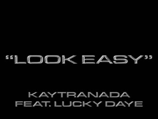 KAYTRANADA – Look Easy (feat. Lucky Daye) Mp3 Download