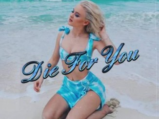 Zara Larsson – Die For You Mp3 Download