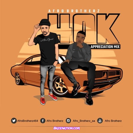Afro Brotherz – 40K Appreciation Mix Mp3 Download