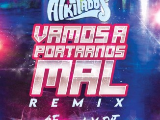 Alkilados, lex edit & 4F music – Vamos a Portarnos Mal (Remix) Mp3 Download