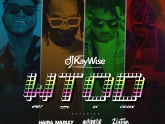 DJ Kaywise Ft. Mayorkun, Naira Marley & Zlatan – WTOD (What Type Of Dance) Mp3 Download