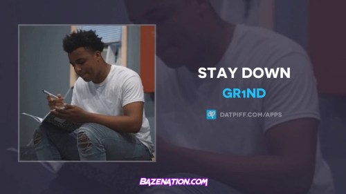 Gr1nd - Stay Down Mp3 Download