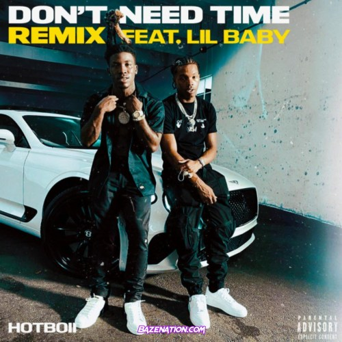 Hotboii - Don't Need Time (Remix) Ft. Lil Baby Mp3 Download