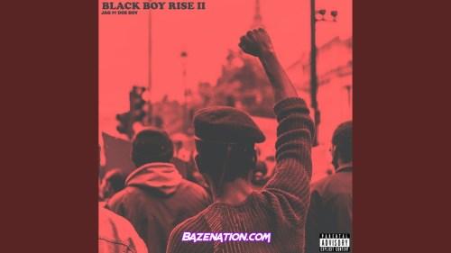 JAG & Doe Boy - Black Boy Rise II Mp3 Download