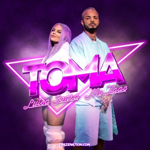 Luísa Sonza & Mc Zaac – TOMA Mp3 Download