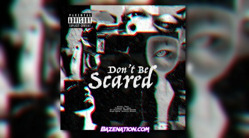 THURZ – Don't Be Scared Mp3 Download