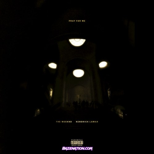 The Weeknd & Kendrick Lamar - Pray For Me Mp3 Download