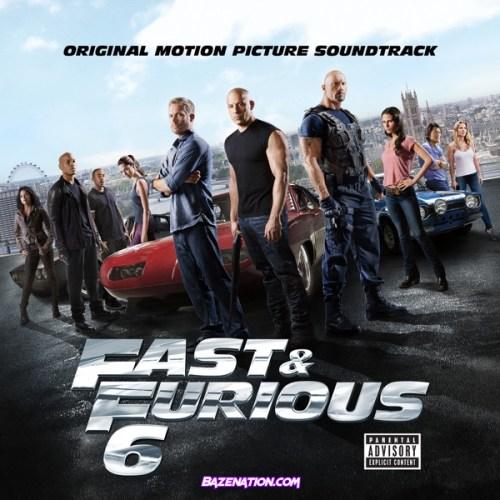 DOWNLOAD ALBUM: Various Artists – Fast & Furious 6 (Original Motion Picture Soundtrack) [Zip File]
