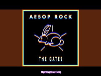 Aesop Rock – The Gates Mp3 Download