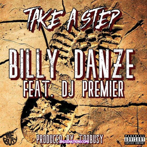 Billy Danze - Take A Step ft. DJ Premier Mp3 Download