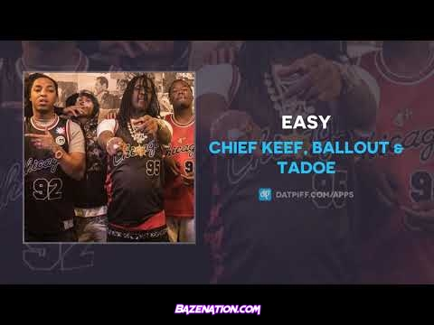 Chief Keef, Ballout & Tadoe - Easy Mp3 Download