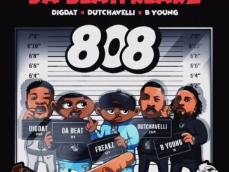 Da Beatfreakz – 808 ft. Dutchavelli, DigDat & B Young Mp3 Download