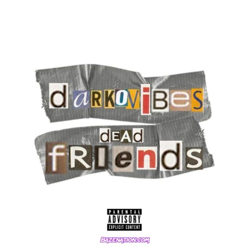 Darkovibes – Dead Friends Mp3 Download